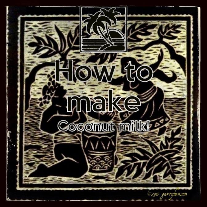 Samoan Skills: Making Coconut Milk